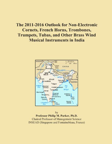 The 2011-2016 Outlook for Non-Electronic Cornets, French Horns, Trombones, Trumpets, Tubas, and Other Brass Wind Musical Instruments in India