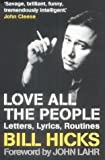Love All the People: Letters, Lyrics, Routines (1841198781) by Bill Hicks
