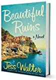 Beautiful Ruins: BEAUTIFUL RUIN:by Jess Walter HC