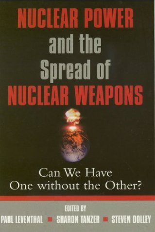 Image for Nuclear Power and the Spread of Nuclear Weapons: Can We Have One Without the Other?