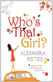 Who's That Girl? (0340954116) by Alexandra Potter