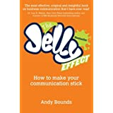 The Jelly Effect: How to Make Your Communication Stickby Andy Bounds