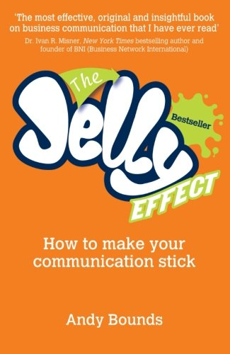 The Jelly Effect: How to Make Your Communication Stick (Make To Stick compare prices)