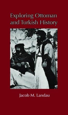 Exploring Ottoman and Turkish History