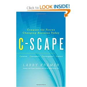 C-Scape: Conquer the Forces Changing Business Today Larry Kramer
