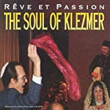 Rêve et passion : The Soul Of Klezmer