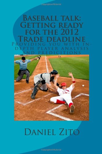 Baseball talk: Getting ready for the 2012 Trade deadline