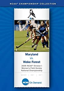 2006 NCAA(r) Division I  Women's Field Hockey National Championship - Maryland vs. Wake Forest