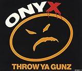 Onyx Throw Ya Gunz