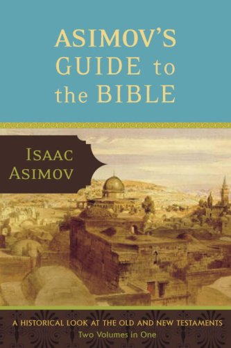 Title: Asimov's Guide to the Bible: Two Volumes in One, the Old and New Testaments