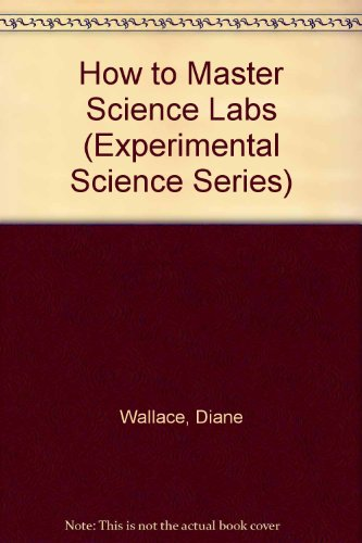 How to Master Science Labs (Experimental Science Series)
