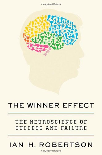 The Winner Effect: The Neuroscience of Success and Failure