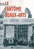 echange, troc Michel Denès - Le Fantôme des beaux-arts : L'Enseignement de l'architecture depuis 1968