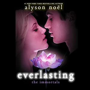 Everlasting: The Immortals, Book 6 | [Alyson Noel]