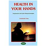 Health In Your Hands / Acupressure and Natural Therapies (Health In Your Hands / Acupressure and Natural Therapies, 1)