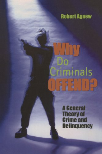 Why Do Criminals Offend?: A General Theory of Crime and...