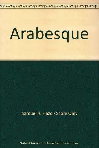 Arabesque, by Samuel R. Hazo - Score Only
