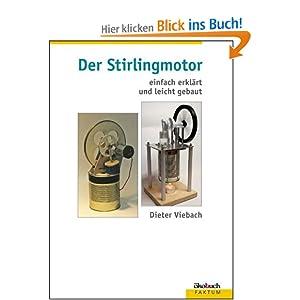 Der Stirlingmotor einfach erklärt und leicht gebaut