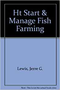 How to start and manage a fish farming business a for How to start a fish farm