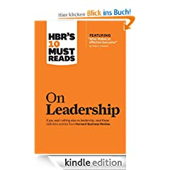 HBR's 10 Must Reads on Leadership (with featured article &quot;What Makes an Effective Executive,&quot; by Peter F. Drucker)