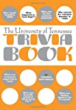 The University of Tennessee Trivia Book