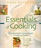 Essentials of Cooking: The Comprehensive Illustrated Guide to Cooking Techniques (157965164X) by James Peterson