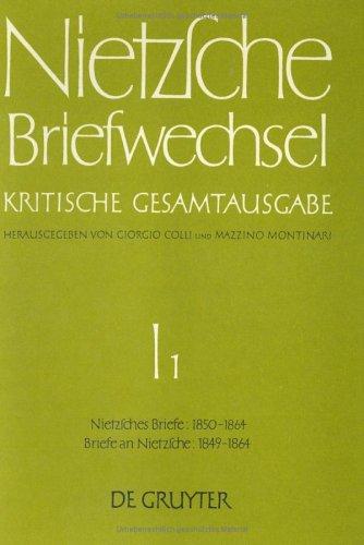 Nietzsche, Friedrich: Briefwechsel. Abteilung 1: Briefwechsel, Kritische Gesamtausgabe, Abt.1, Bd.1, Briefe von Nietzsche, Juni 1850 - September 1864. ... Oktober 1849 - September 1864.: Abt. I/1