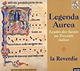 Legenda Aurea: Laudes des Saints au Trecento italien (Golden Legend - Lauds from 13th Century Italy) by La Reverdie