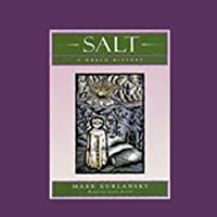 Salt: A World History (       UNABRIDGED) by Mark Kurlansky Narrated by Scott Brick