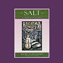 Salt: A World History Audiobook by Mark Kurlansky Narrated by Scott Brick