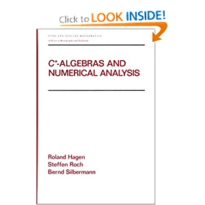 C-algebras and numerical analysis Bernd Silbermann, Ronald Hagen, Steffen Roch
