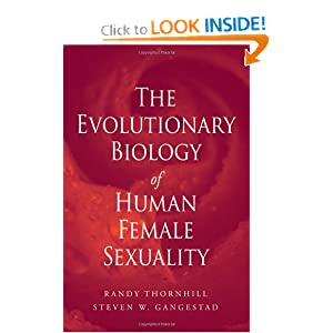 The Evolutionary Biology of Human Female Sexuality Randy Thornhill, Steven W. Gangestad