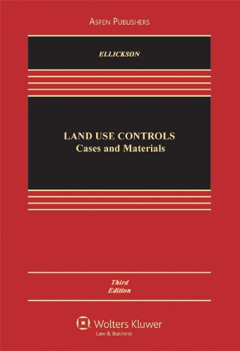Land USe Controls: Cases and Materials, Third Edition...