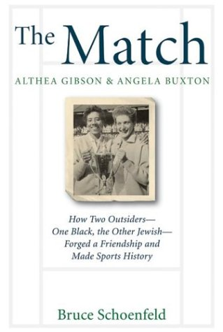 the match  althea gibson amp  angela buxton  how two outsiders  one black