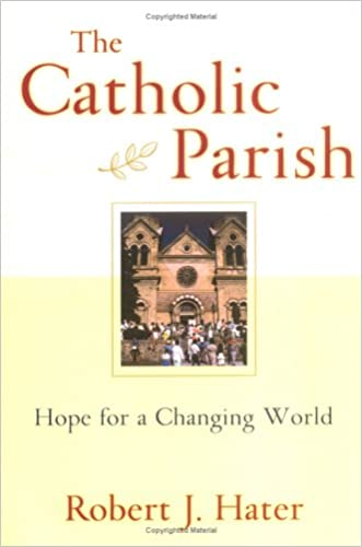 The Catholic Parish: Hope for a Changing World
