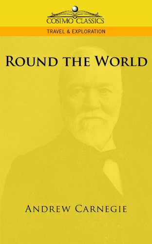 Round the World by Andrew Carnegie | Buy at Cosimo