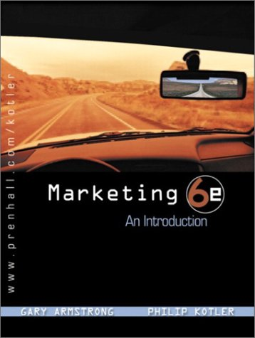 Marketing: An Introduction (6th Edition), Armstrong,Gary/Kotler,Philip