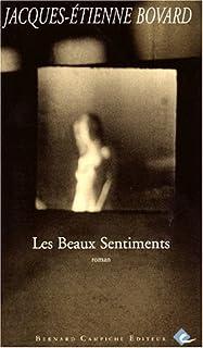 Les beaux sentiments : roman, Bovard, Jacques-Etienne