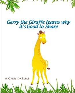 Gerry the Giraffe Learns Why it's Good to Share: In Color, Book 1 of The Safari Children's Books