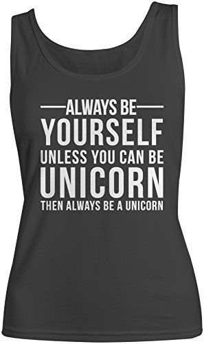 Always Be Yourself Unless You Can Be Unicorn Divertente Cool Donna Tank Top Canotta Nero X-Large
