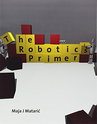 The Robotics Primer (Intelligent Robotics and Autonomous...