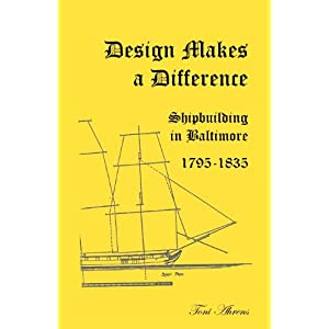 Design makes a difference: Shipbuilding in Baltimore, 1795-1835 Toni Ahrens