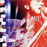 LIVE!YES,E-EIKICHI YAZAWA CONCERT TOUR 1997-