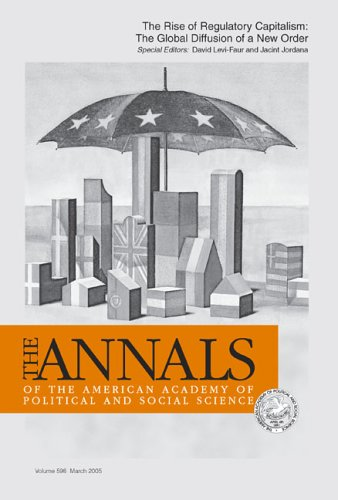 The Rise of Regulatory Capitalism:: The Global Diffusion of a New Order (The ANNALS of the American Academy of Political