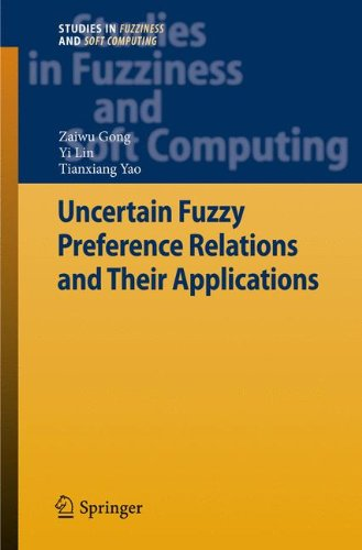 Uncertain Fuzzy Preference Relations and Their Applications (Studies in Fuzziness and Soft Computing)