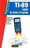 echange, troc Philippe Fortin - TI-89: Maths du lycée à la prépa