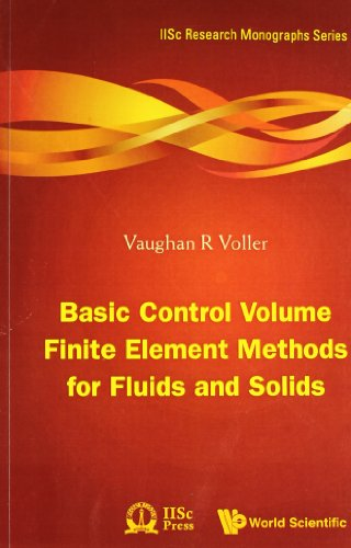 Basic Control Volume Finite Element Methods for Fluids and Solids