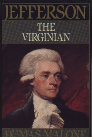 Jefferson the Virginian - Volume I (Jefferson & His Time (Little Brown & Company)), Dumas Malone