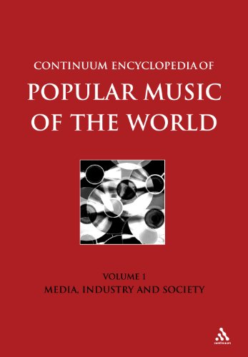 Continuum Encyclopedia Of Popular Music Of The World Part 1 Media, Industry, Society: Volume I (Volume 1)