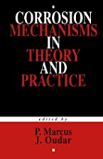 Corrosion Mechanisms in Theory and Practice by Marcus